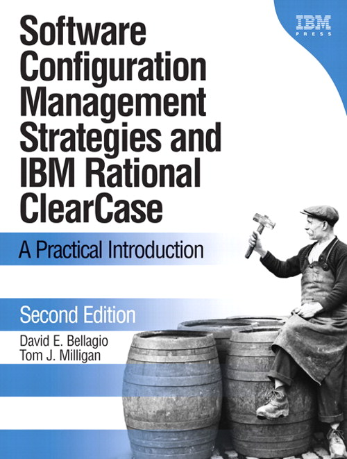 Software Configuration Management Strategies and IBM Rational ClearCase: A Practical Introduction, 2nd Edition