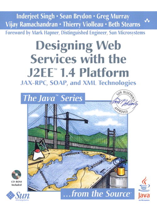 Designing Web Services with the J2EE™ 1.4 Platform: JAX-RPC, SOAP, and  XML Technologies