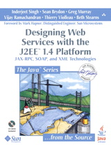Designing Web Services with the J2EE 1.4 Platform: JAX-RPC, SOAP, and XML Technologies