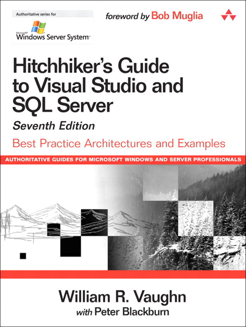 Hitchhiker's Guide to Visual Studio and SQL Server: Best Practice Architectures and Examples, 7th Edition