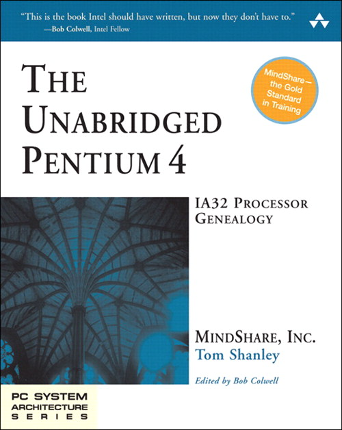 Unabridged Pentium 4, The: IA32 Processor Genealogy