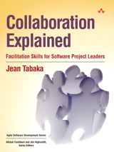 Collaboration Explained: Facilitation Skills for Software Project Leaders