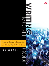 Writing Mobile Code: Essential Software Engineering for Building Mobile Applications: Essential Software Engineering for Building Mobile Applications