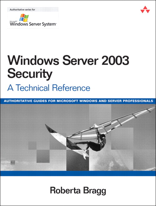 Windows Server 2003 Security: A Technical Reference