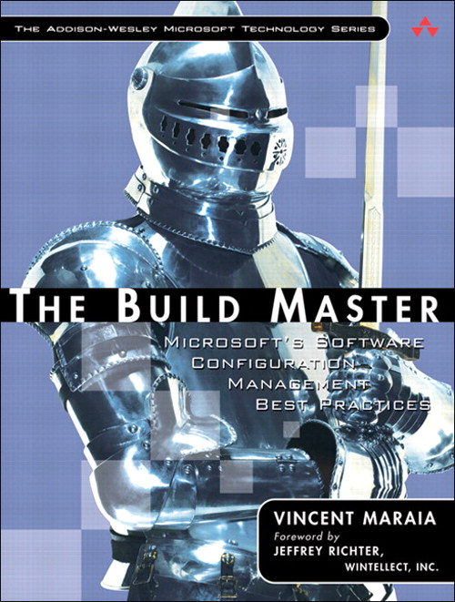 Build Master, The: Microsoft's Software Configuration Management Best Practices