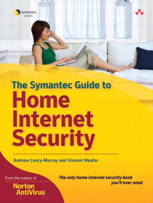 Symantec Guide to Home Internet Security, The