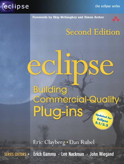 Eclipse: Building Commercial-Quality Plug-ins, 2nd Edition