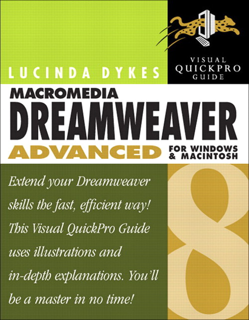 Macromedia Dreamweaver 8 Advanced for Windows and Macintosh: Visual QuickPro Guide