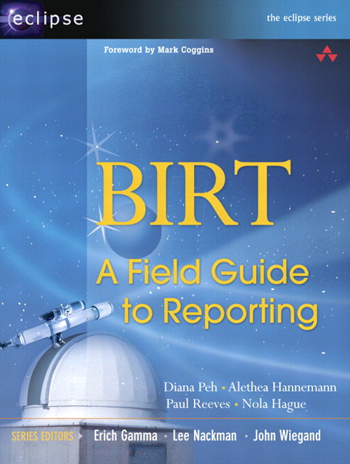 BIRT: A Field Guide to Reporting