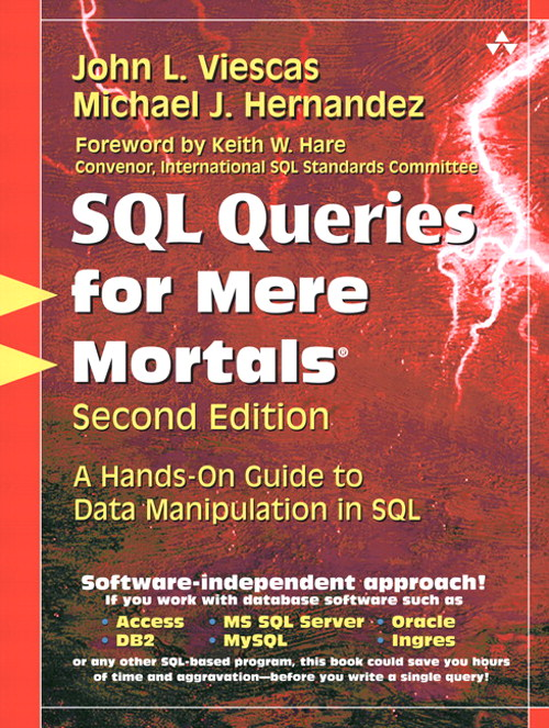 SQL Queries for Mere Mortals: A Hands-On Guide to Data Manipulation in SQL, 2nd Edition