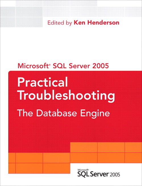 SQL Server 2005 Practical Troubleshooting: The Database Engine