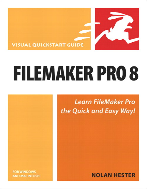 FileMaker Pro 8 for Windows and Macintosh: Visual QuickStart Guide