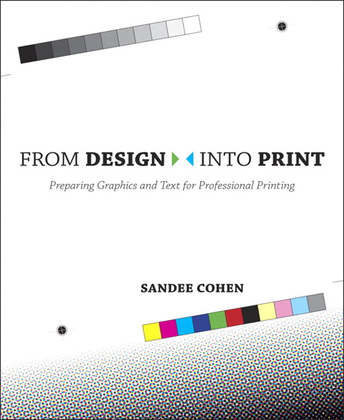 From Design Into Print: Preparing Graphics and Text for Professional Printing, 2nd Edition