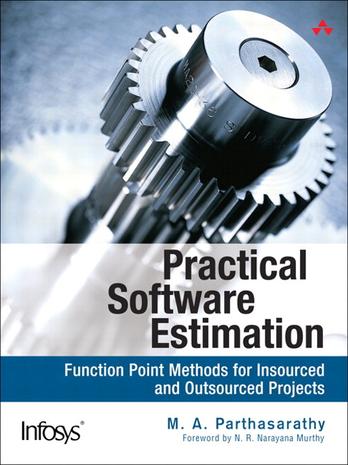 Practical Software Estimation: Function Point Methods for Insourced and Outsourced Projects