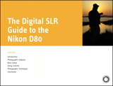 Digital SLR Guide to the Nikon D80, The
