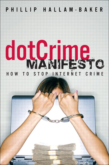 dotCrime Manifesto, The: How to Stop Internet Crime