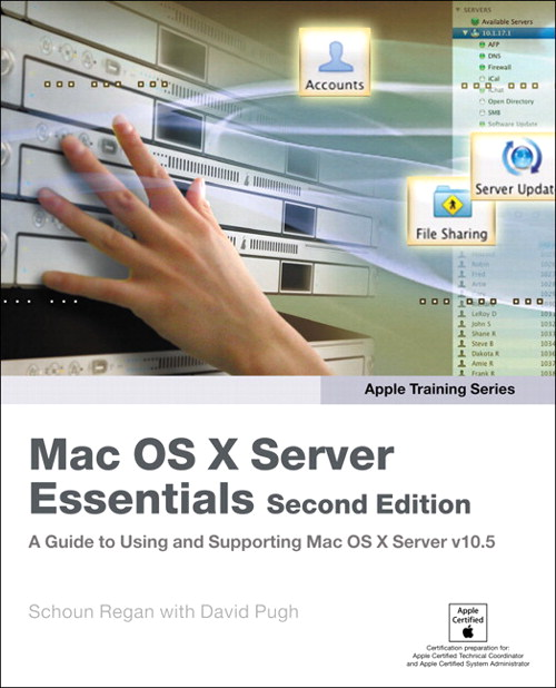 Apple Training Series: Mac OS X Server Essentials, 2nd Edition