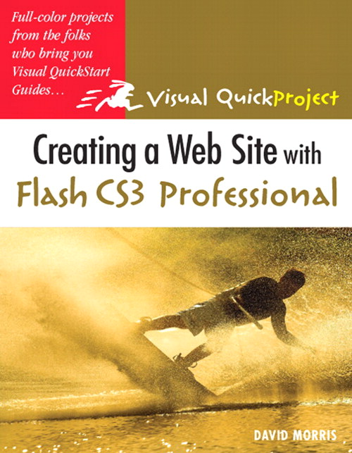 Creating a Web Site with Flash CS3 Professional: Visual QuickProject Guide