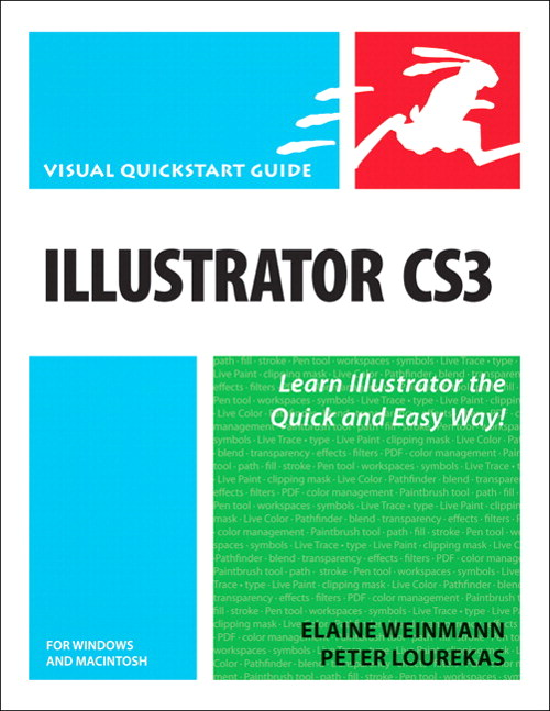 Illustrator CS3 for Windows and Macintosh: Visual QuickStart Guide