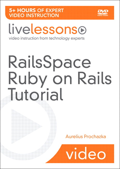 RailsSpace Ruby on Rails Tutorial LiveLessons (Video Training)