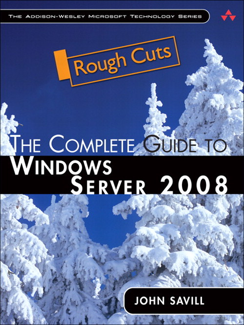 Complete Guide to Windows Server 2008, Rough Cuts, The