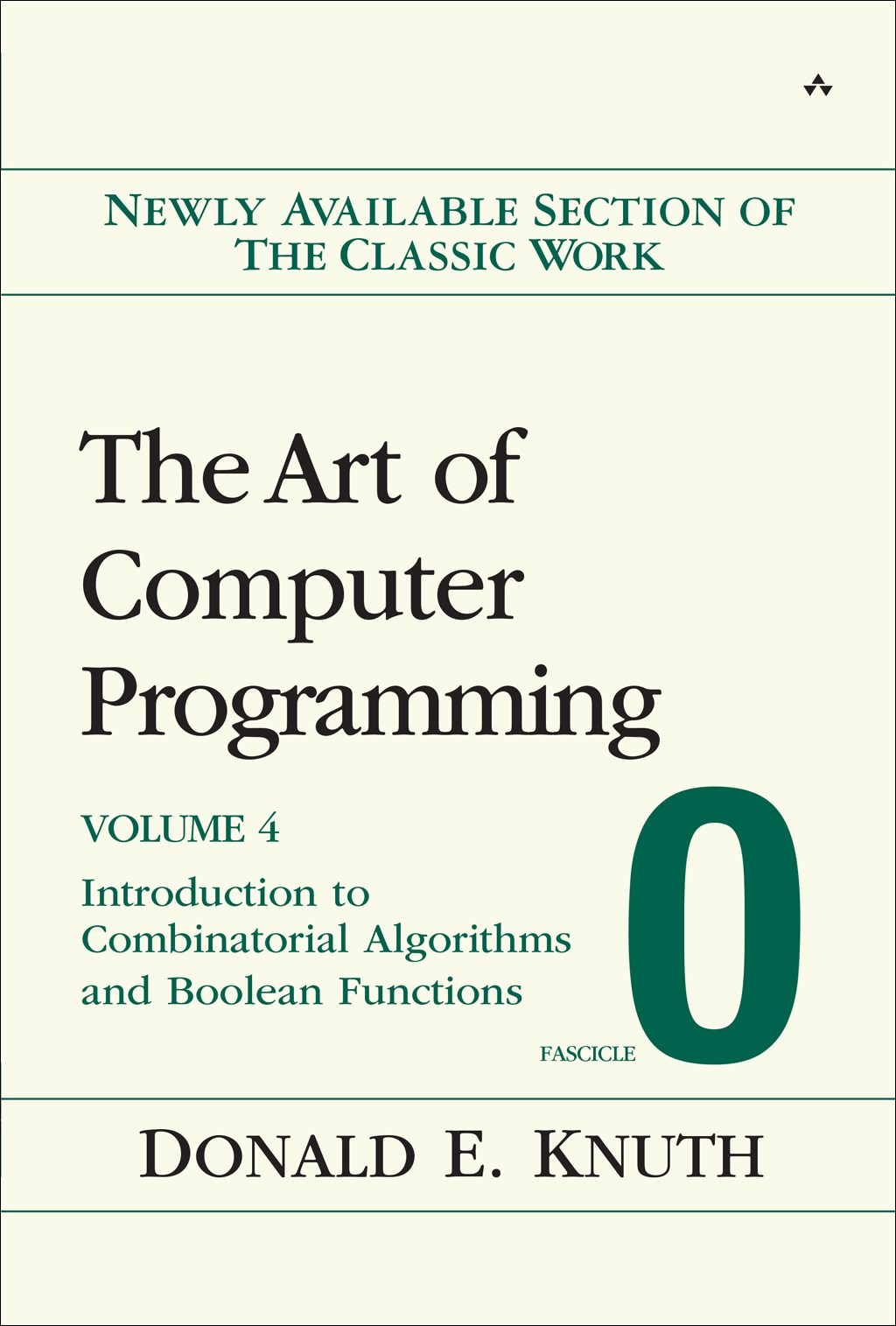 Art of Computer Programming, Volume 4, Fascicle 0, The: Introduction to Combinatorial Algorithms and Boolean Functions