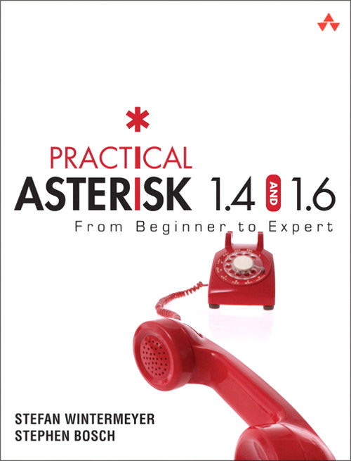 Practical Asterisk 1.4 and 1.6: From Beginner to Expert