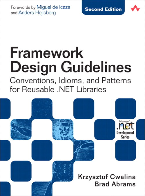Framework Design Guidelines: Conventions, Idioms, and Patterns for Reusable .NET Libraries, 2nd Edition