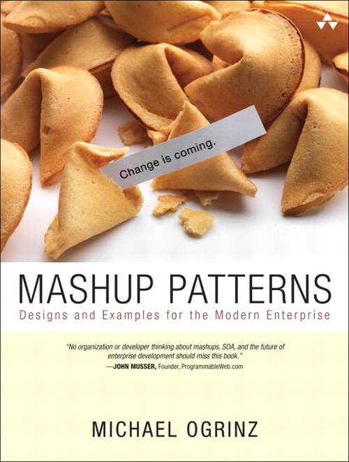 Mashup Patterns: Designs and Examples for the Modern Enterprise