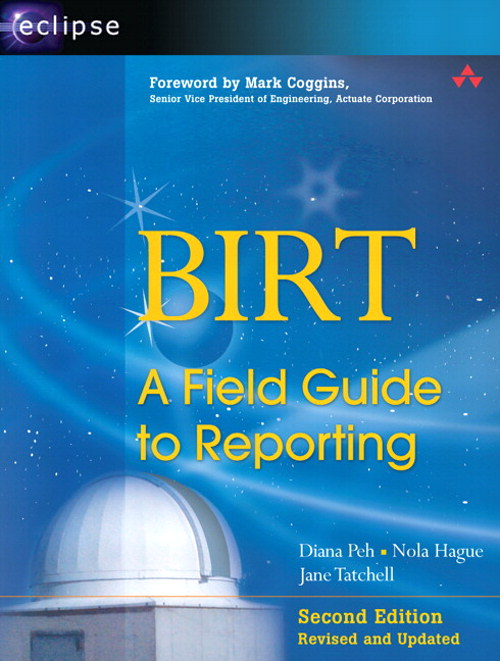BIRT: A Field Guide to Reporting, 2nd Edition