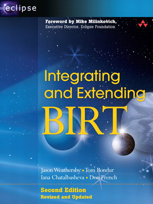 Integrating and Extending BIRT, 2nd Edition
