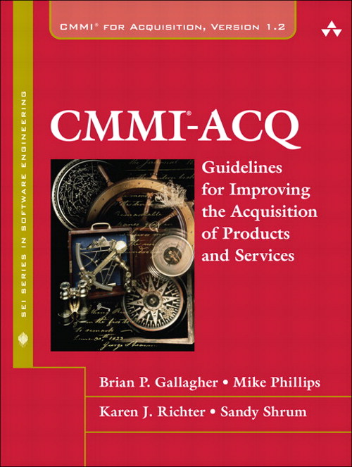 CMMI-ACQ: Guidelines for Improving the Acquisition of Products and Services