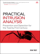 Practical Intrusion Analysis: Prevention and Detection for the Twenty-First Century: Prevention and Detection for the Twenty-First Century