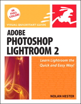 Adobe Photoshop Lightroom 2: Visual QuickStart Guide
