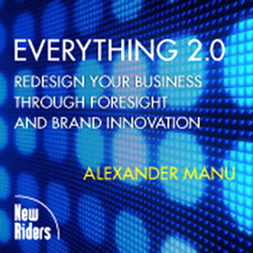 Everything 2.0: Redesign your Business Through Foresight and Brand Innovation, Online Video