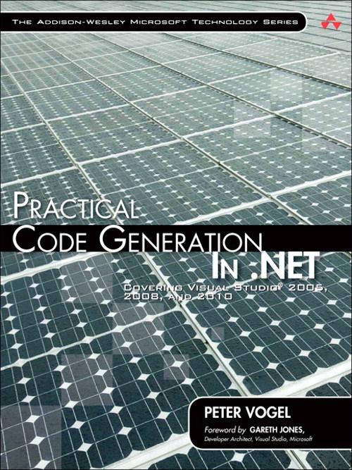 Practical Code Generation in .NET: Covering Visual Studio 2005, 2008, and 2010