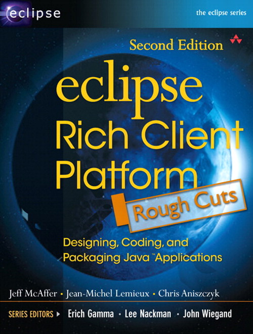 Eclipse Rich Client Platform, Rough Cuts, 2nd Edition