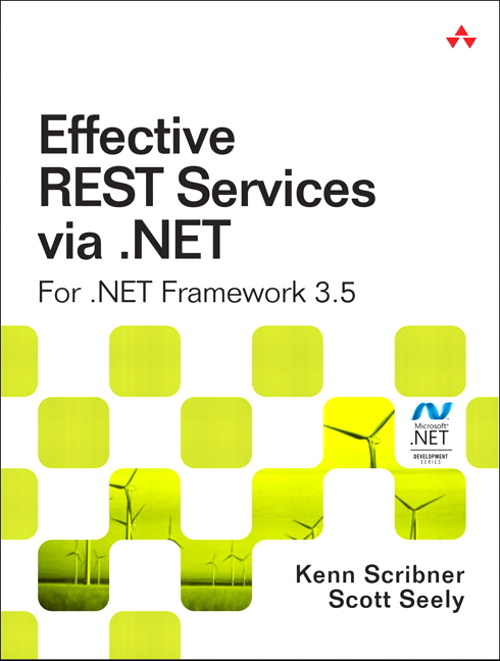 Effective REST Services via .NET: For .NET Framework 3.5