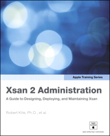 Apple Training Series: Xsan 2 Administration: A Guide to Designing, Deploying, and Maintaining Xsan
