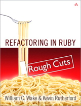 Refactoring in Ruby (Rough Cuts)