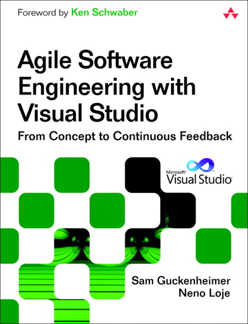 Agile Software Engineering with Visual Studio: From Concept to Continuous Feedback, 2nd Edition