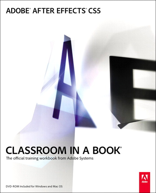 Adobe After Effects CS5 Classroom in a Book