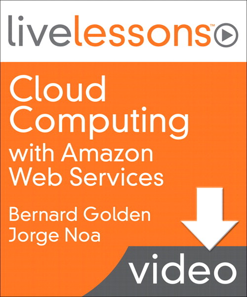 Cloud Computing with Amazon Web Services LiveLessons (Video Training)