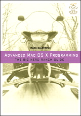 Advanced Mac OS X Programming: The Big Nerd Ranch Guide
