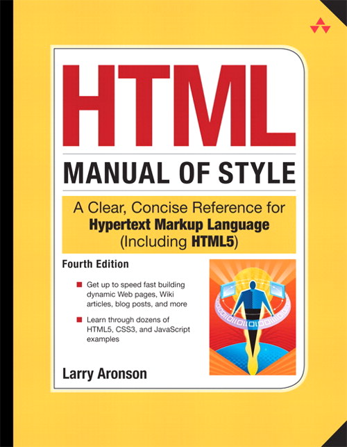 HTML Manual of Style: A Clear, Concise Reference for Hypertext Markup Language (including HTML5), 4th Edition