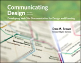 Communicating Design: Developing Web Site Documentation for Design and Planning, 2nd Edition
