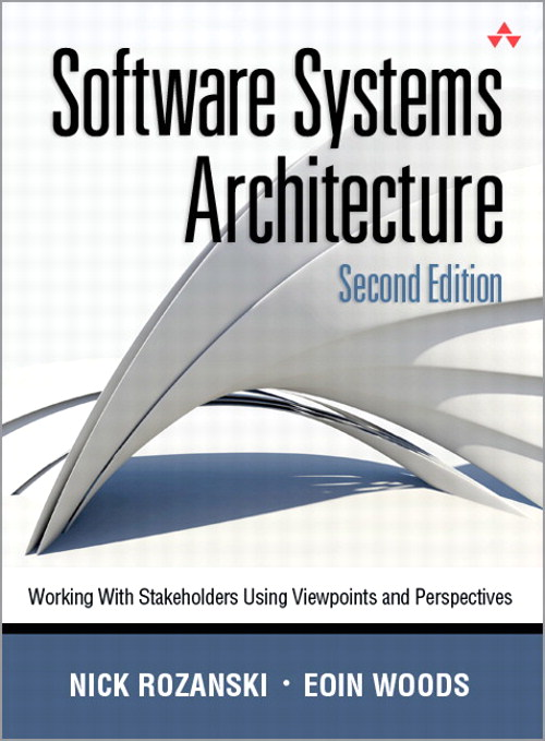 Software Systems Architecture: Working With Stakeholders Using Viewpoints and Perspectives, 2nd Edition
