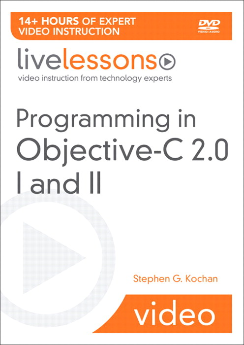 Programming in Objective-C 2.0 LiveLessons (Video Training):Part I: Language Fundamentals and Part II: iPhone Programming and the Foundation Framework