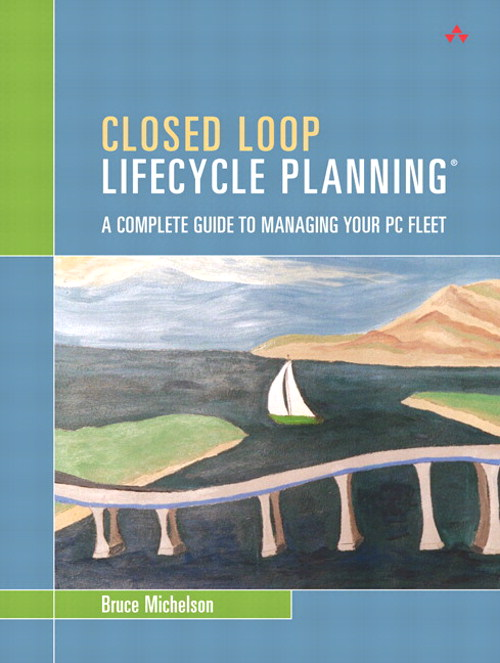 Closed Loop Lifecycle Planning: A Complete Guide to Managing Your PC Fleet (paperback)