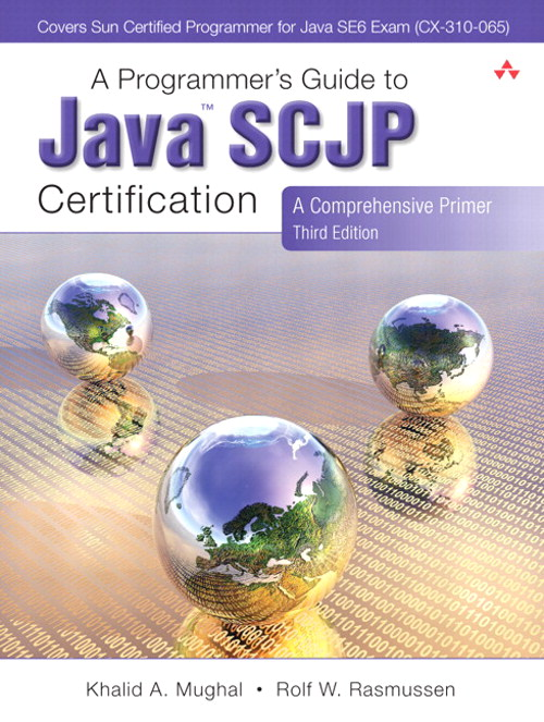 Programmer's Guide to Java Certification, A: A Comprehensive Primer, 3rd Edition